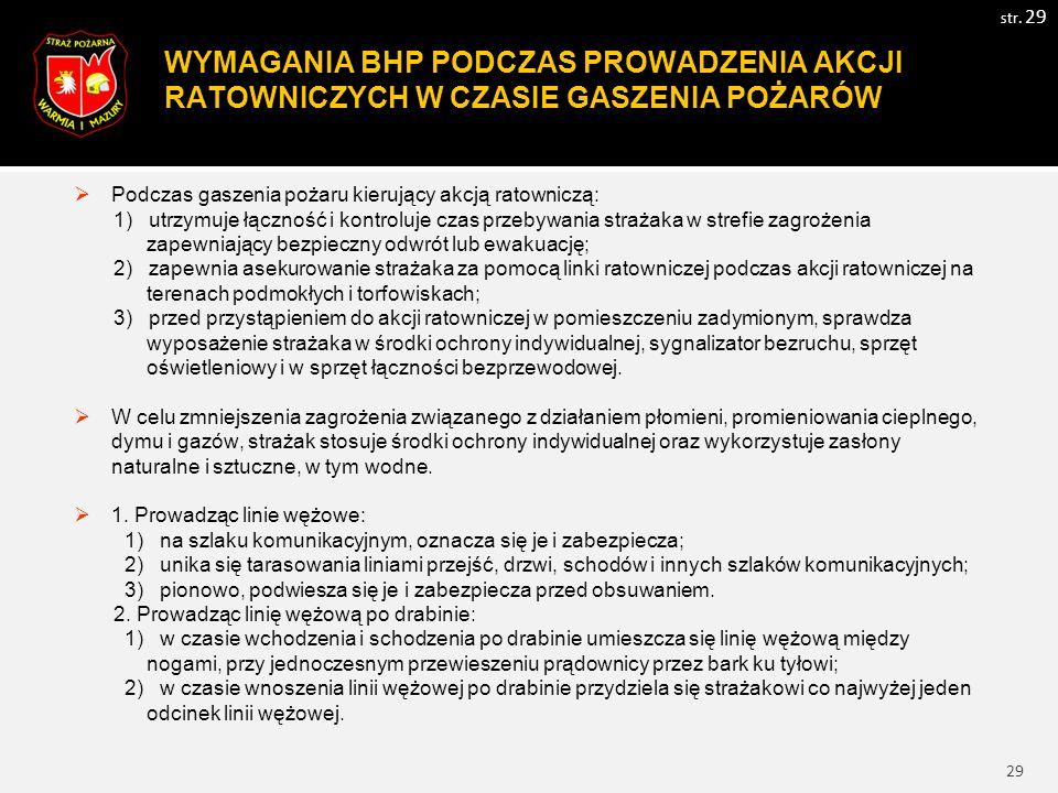 30 WYMAGANIA BHP PODCZAS PROWADZENIA AKCJI RATOWNICZYCH W CZASIE GASZENIA POŻARÓW str.