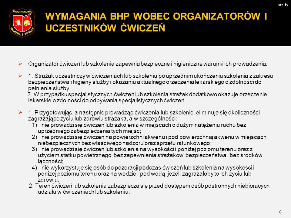 7 WYMAGANIA BHP WOBEC ORGANIZATORÓW I UCZESTNIKÓW ĆWICZEŃ str.