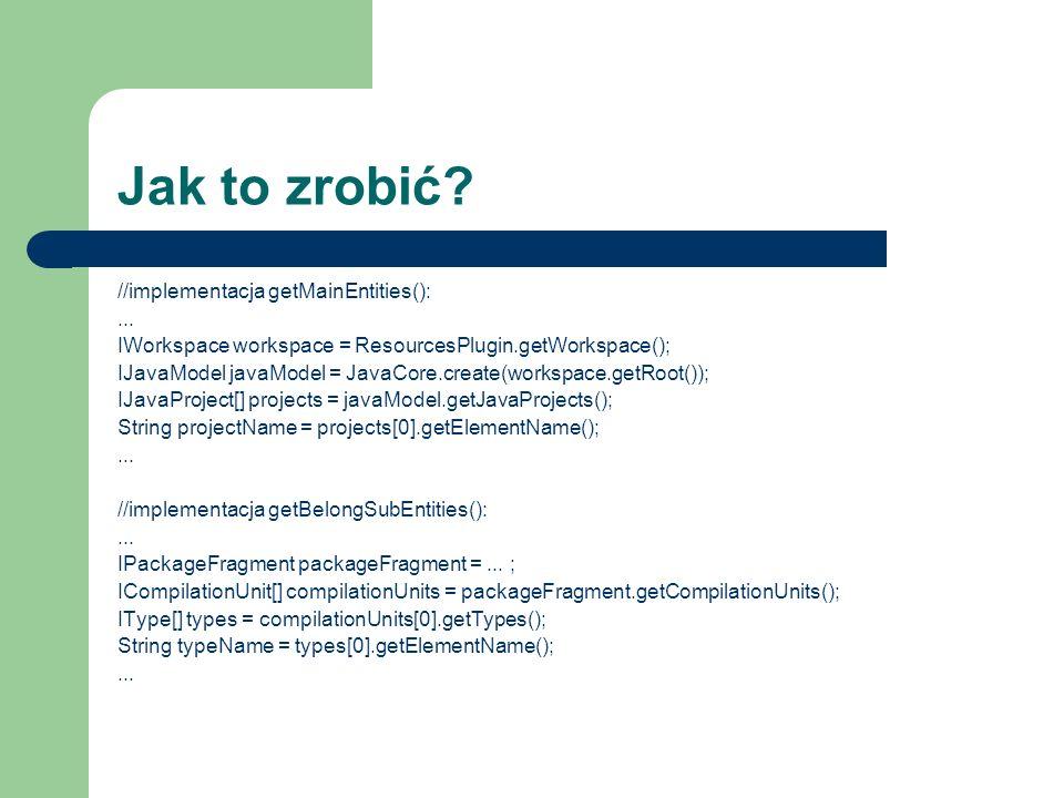Jak to zrobić. //implementacja getMainEntities():...