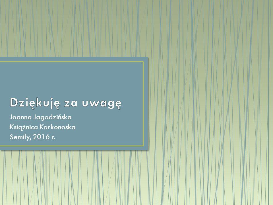 Joanna Jagodzińska Książnica Karkonoska Semily, 2016 r.