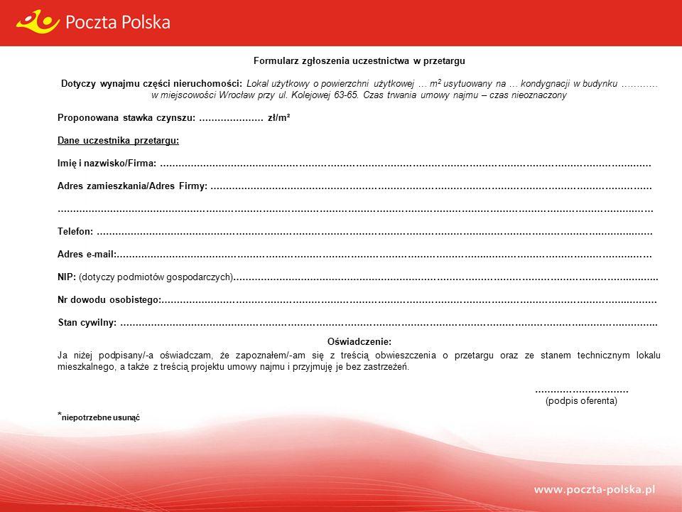 Formularz zgłoszenia uczestnictwa w przetargu Dotyczy wynajmu części nieruchomości: Lokal użytkowy o powierzchni użytkowej … m 2 usytuowany na … kondygnacji w budynku ………… w miejscowości Wrocław przy ul.