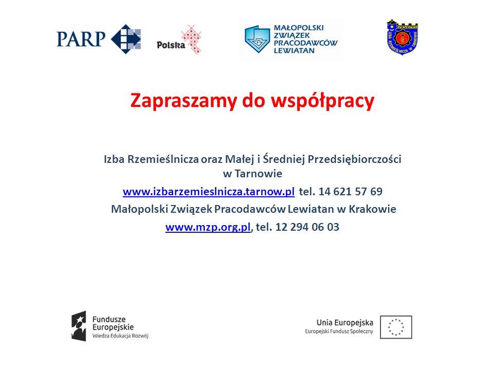 Zapraszamy do współpracy Izba Rzemieślnicza oraz Małej i Średniej Przedsiębiorczości w Tarnowie www.izbarzemieslnicza.tarnow.plwww.izbarzemieslnicza.tarnow.pl tel.