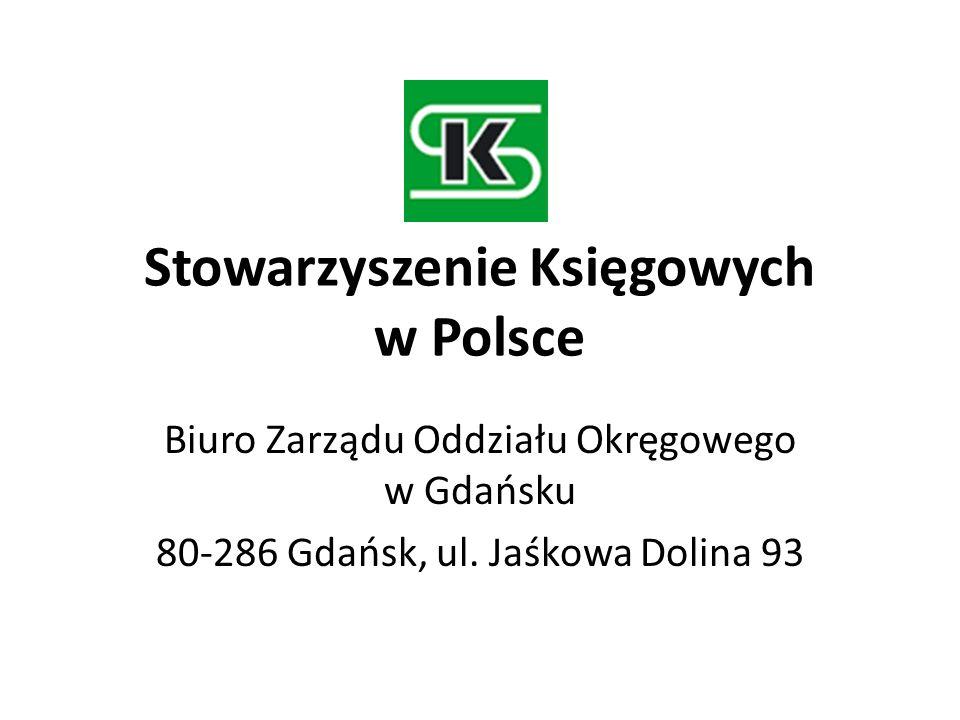 Stowarzyszenie Księgowych w Polsce Biuro Zarządu Oddziału Okręgowego w Gdańsku 80-286 Gdańsk, ul. Jaśkowa Dolina 93