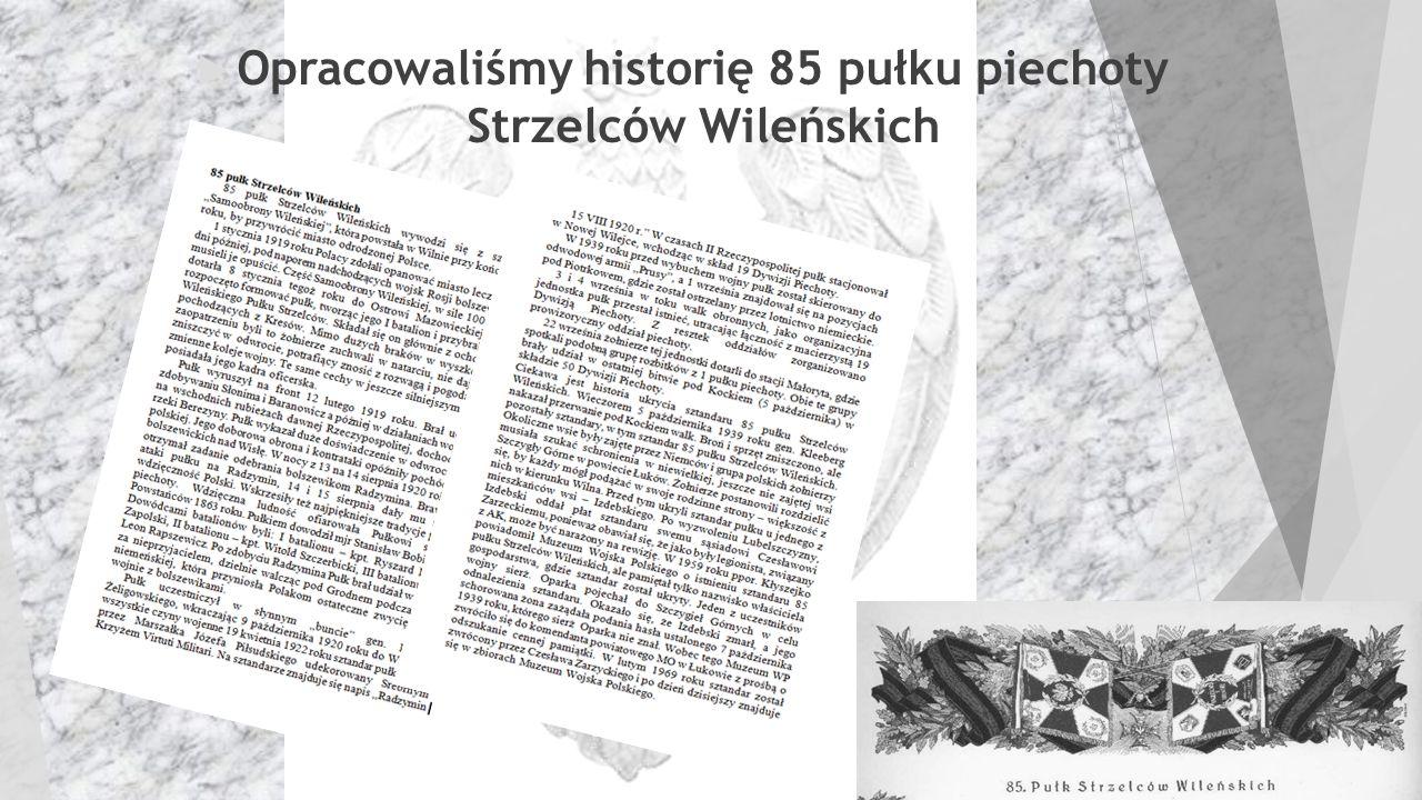  Opracowaliśmy historię 85 pułku piechoty Strzelców Wileńskich