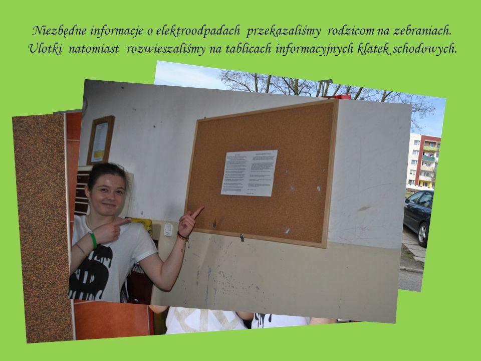 Przygotowaliśmy informacje o elektroodpadach, które umieściliśmy na ulotkach dla rodziców oraz mieszkańców osiedla.