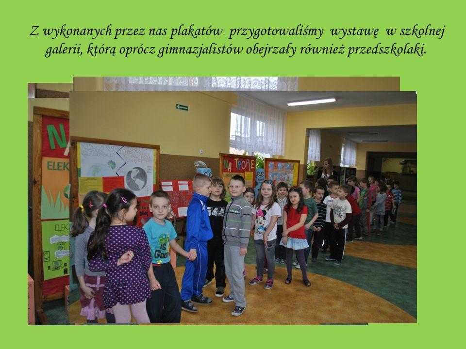Z wykonanych przez nas plakatów przygotowaliśmy wystawę w szkolnej galerii, którą oprócz gimnazjalistów obejrzały również przedszkolaki.