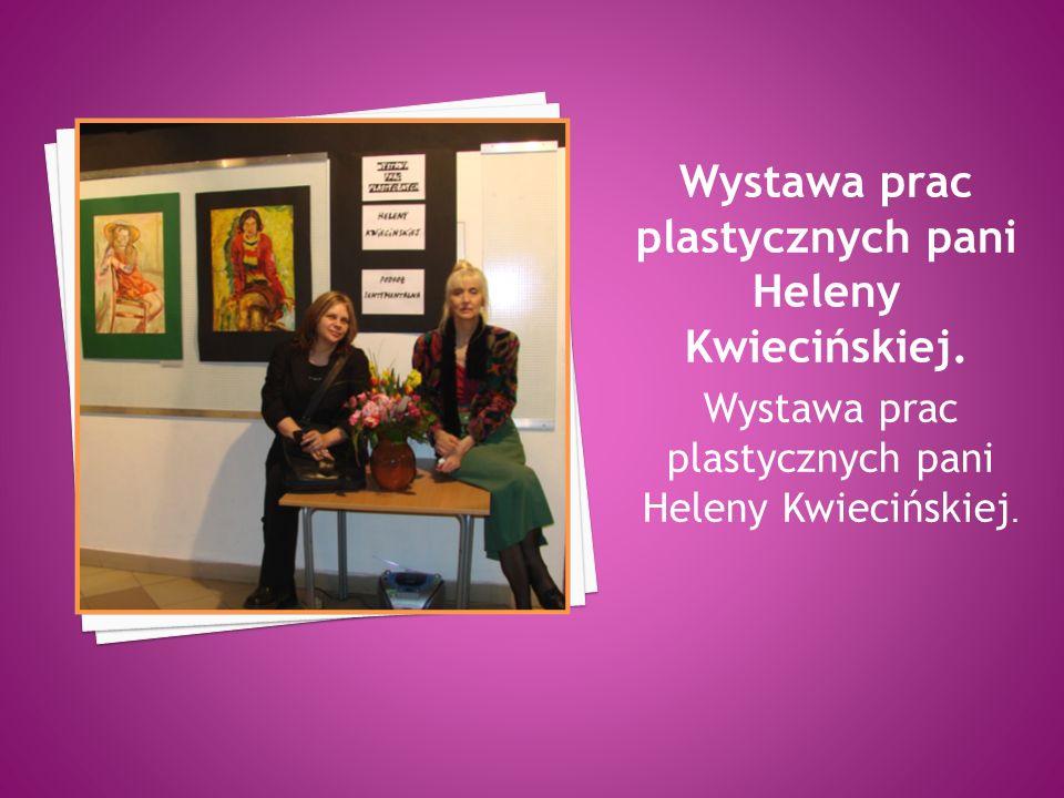 Wystawa prac plastycznych pani Heleny Kwiecińskiej.