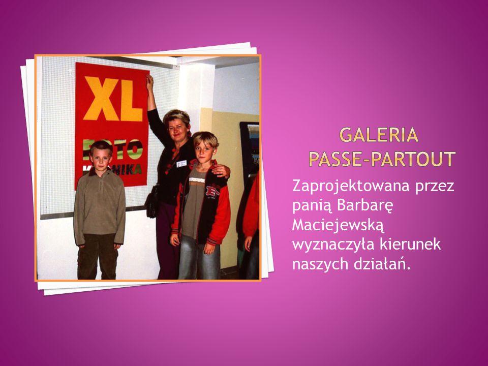 Zaprojektowana przez panią Barbarę Maciejewską wyznaczyła kierunek naszych działań.