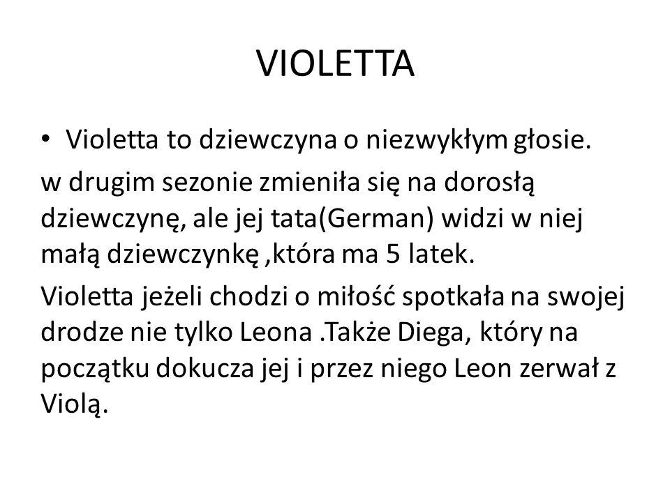 VIOLETTA Violetta to dziewczyna o niezwykłym głosie.