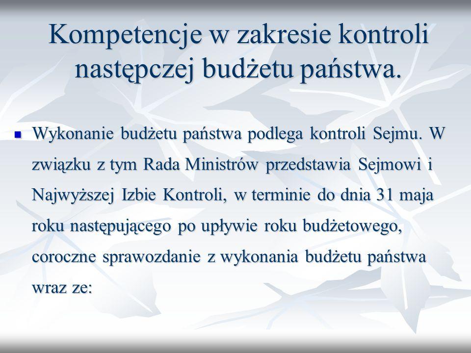 Kompetencje w zakresie kontroli następczej budżetu państwa.
