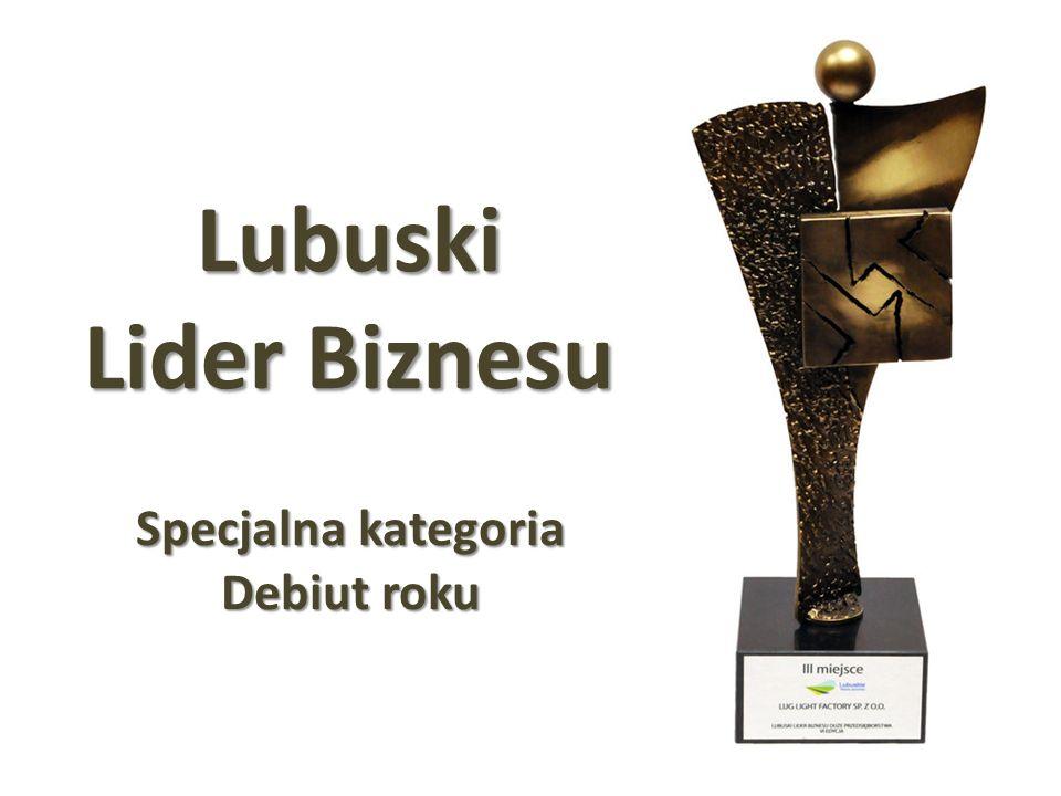 Lubuski Lider Biznesu Specjalna kategoria Debiut roku