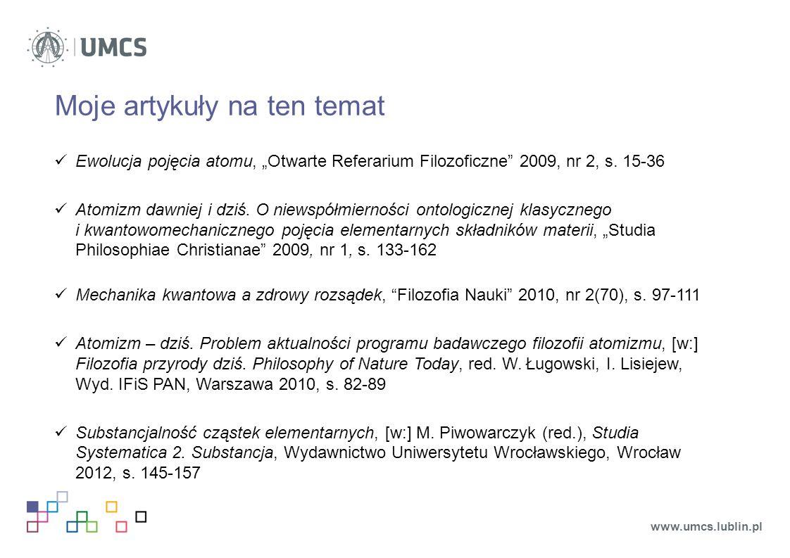 """Moje artykuły na ten temat Ewolucja pojęcia atomu, """"Otwarte Referarium Filozoficzne 2009, nr 2, s."""