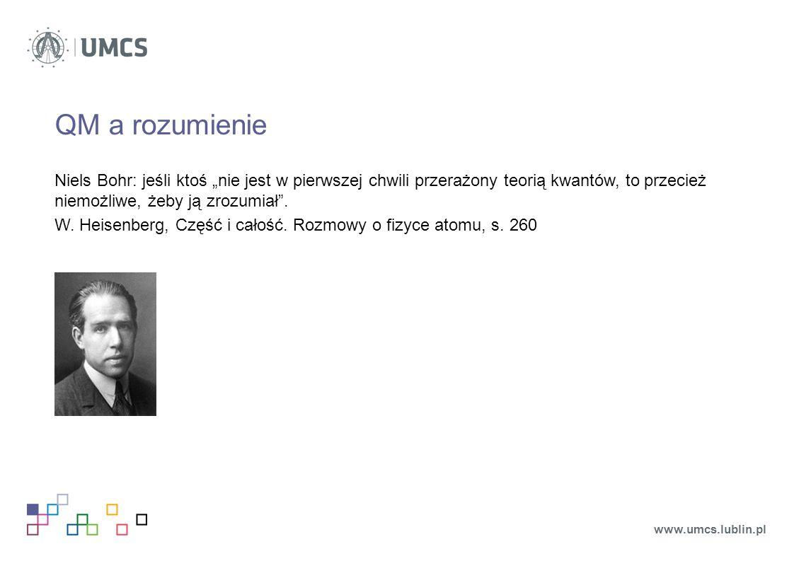 """QM a rozumienie Niels Bohr: jeśli ktoś """"nie jest w pierwszej chwili przerażony teorią kwantów, to przecież niemożliwe, żeby ją zrozumiał ."""