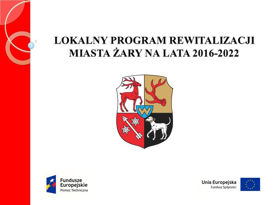 LOKALNY PROGRAM REWITALIZACJI MIASTA ŻARY NA LATA 2016-2022