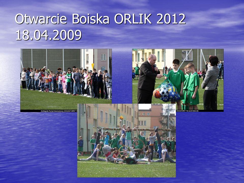 Otwarcie Boiska ORLIK 2012 18.04.2009
