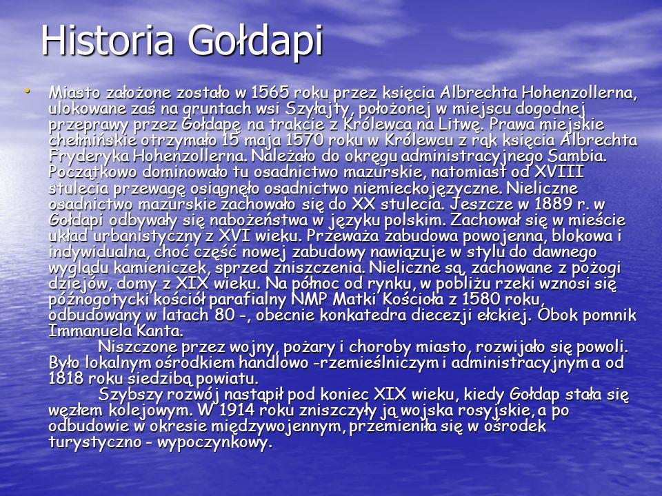 Historia Gołdapi Miasto założone zostało w 1565 roku przez księcia Albrechta Hohenzollerna, ulokowane zaś na gruntach wsi Szyłajty, położonej w miejscu dogodnej przeprawy przez Gołdapę na trakcie z Królewca na Litwę.