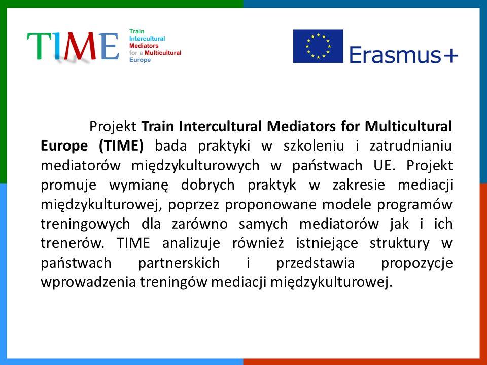 Projekt Train Intercultural Mediators for Multicultural Europe (TIME) bada praktyki w szkoleniu i zatrudnianiu mediatorów międzykulturowych w państwach UE.
