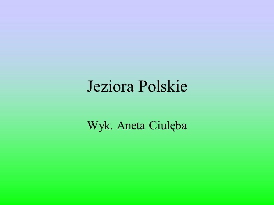 Jeziora Polskie Wyk. Aneta Ciulęba