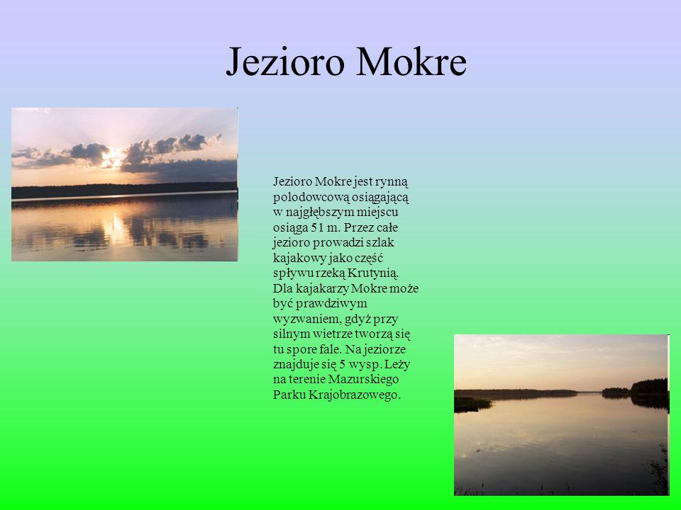 Jezioro Mokre Jezioro Mokre jest rynną polodowcową osiągającą w najgłębszym miejscu osiąga 51 m.