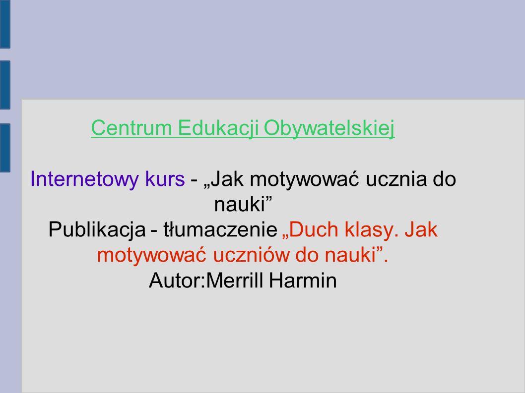 """Centrum Edukacji Obywatelskiej Internetowy kurs - """"Jak motywować ucznia do nauki Publikacja - tłumaczenie """"Duch klasy."""
