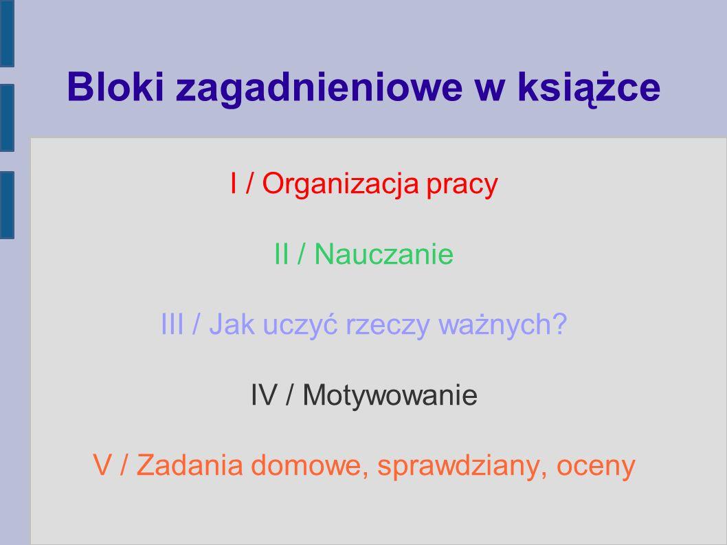 I / Organizacja pracy II / Nauczanie III / Jak uczyć rzeczy ważnych.