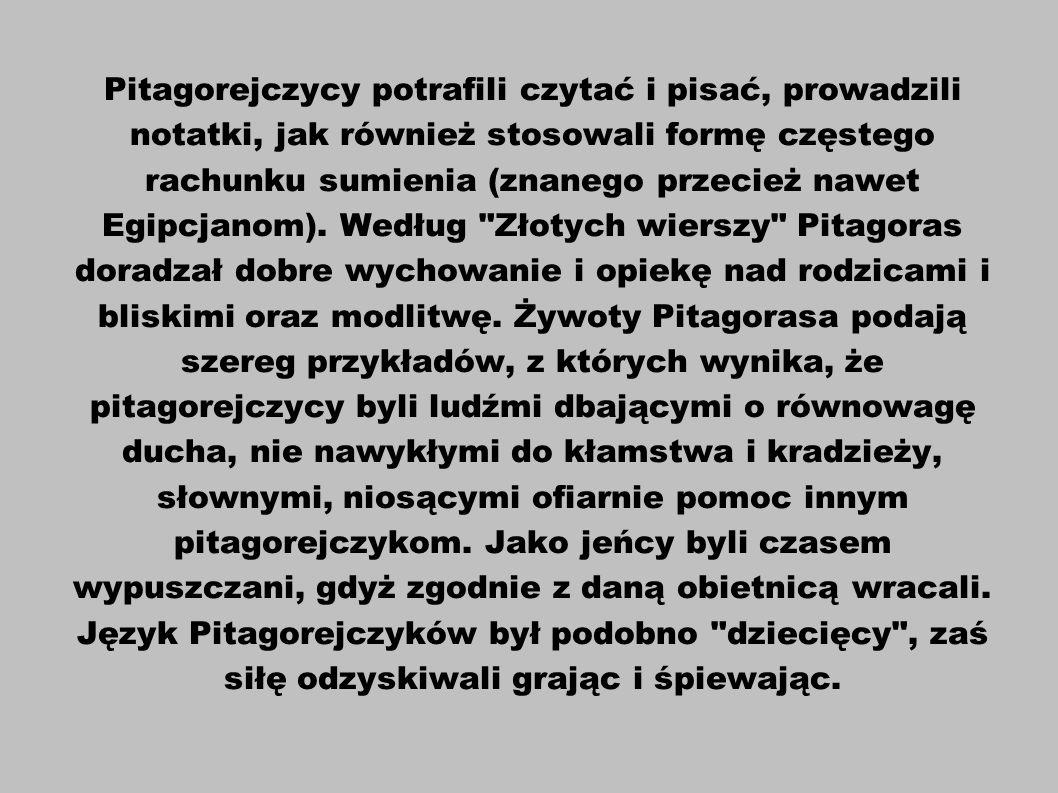 Pitagorejczycy potrafili czytać i pisać, prowadzili notatki, jak również stosowali formę częstego rachunku sumienia (znanego przecież nawet Egipcjanom