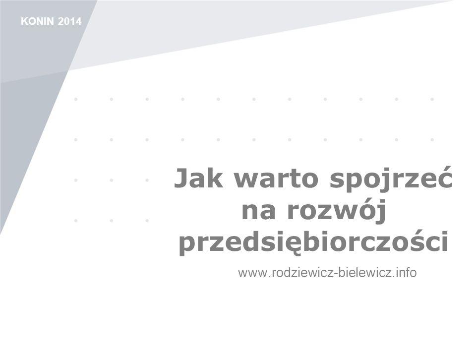 KONIN 2014 Jak warto spojrzeć na rozwój przedsiębiorczości www.rodziewicz-bielewicz.info