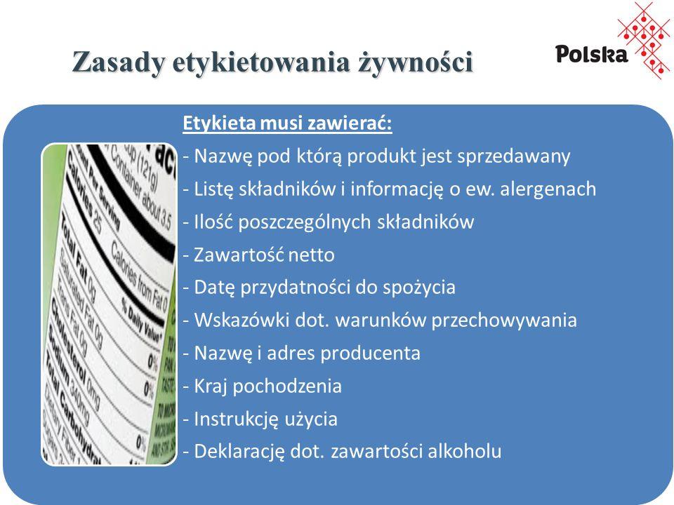 16 Zasady etykietowania żywności Etykieta musi zawierać: - Nazwę pod którą produkt jest sprzedawany - Listę składników i informację o ew.