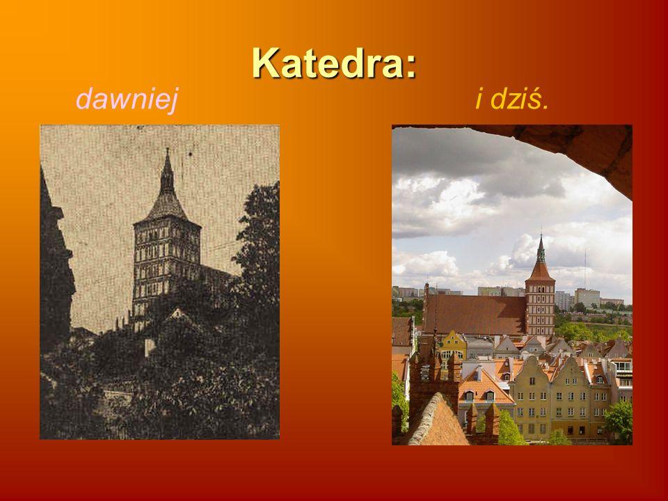 Katedra: dawniej i dziś.