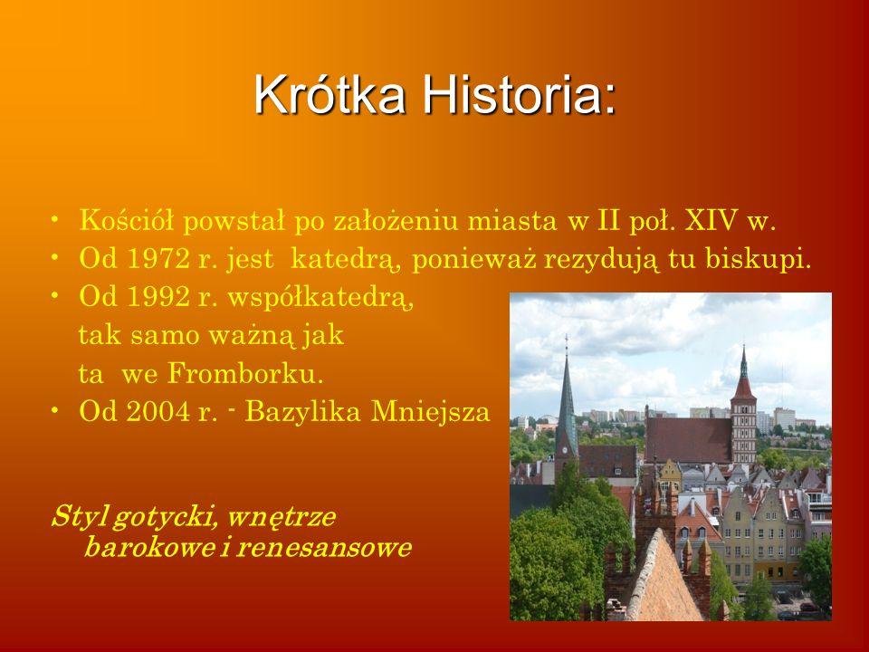 Krótka Historia: Kościół powstał po założeniu miasta w II poł.