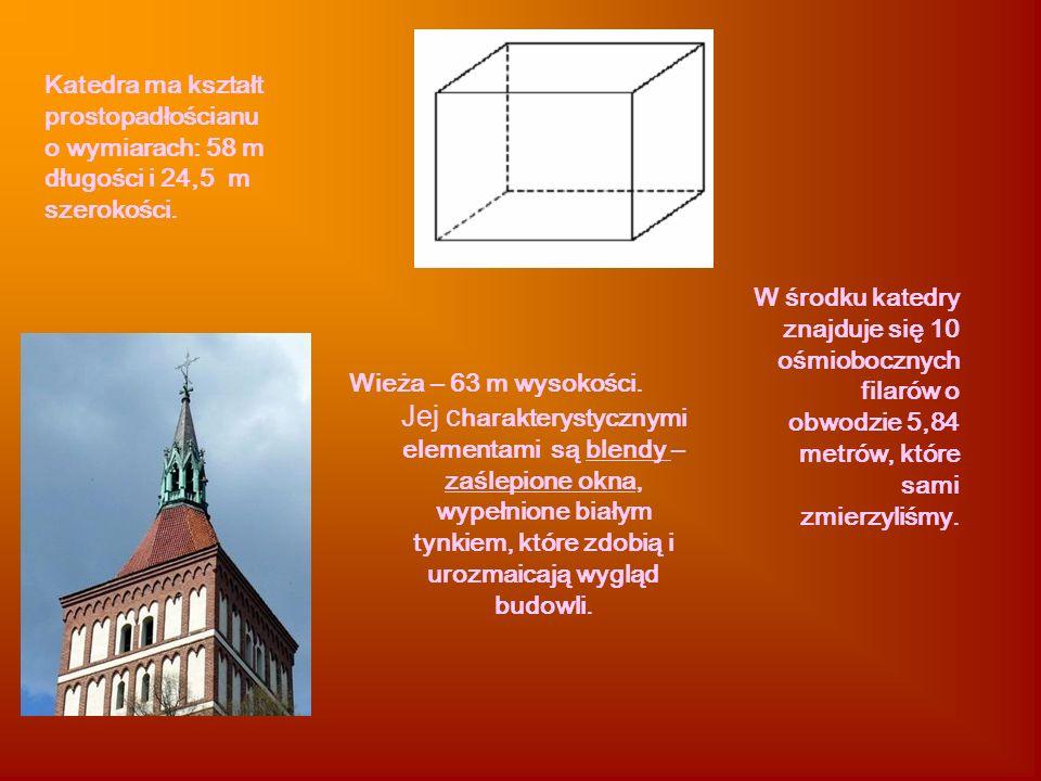 Wieża – 63 m wysokości. Jej c harakterystycznymi elementami są blendy – zaślepione okna, wypełnione białym tynkiem, które zdobią i urozmaicają wygląd