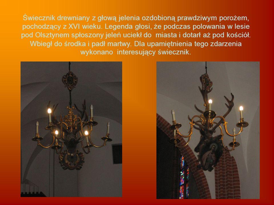 Świecznik drewniany z głową jelenia ozdobioną prawdziwym porożem, pochodzący z XVI wieku. Legenda głosi, że podczas polowania w lesie pod Olsztynem sp