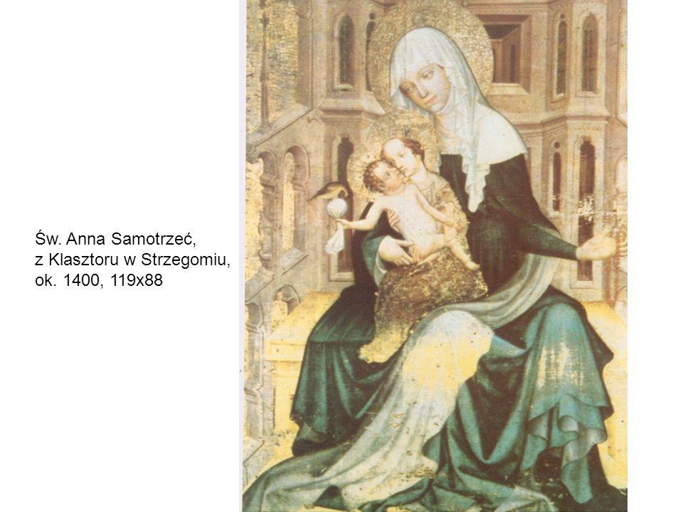 Św. Anna Samotrzeć, z Klasztoru w Strzegomiu, ok. 1400, 119x88