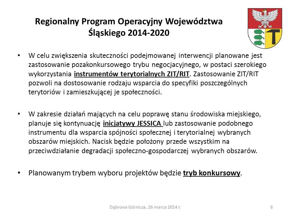 Regionalny Program Operacyjny Województwa Śląskiego 2014-2020 W celu zwiększenia skuteczności podejmowanej interwencji planowane jest zastosowanie pozakonkursowego trybu negocjacyjnego, w postaci szerokiego wykorzystania instrumentów terytorialnych ZIT/RIT.