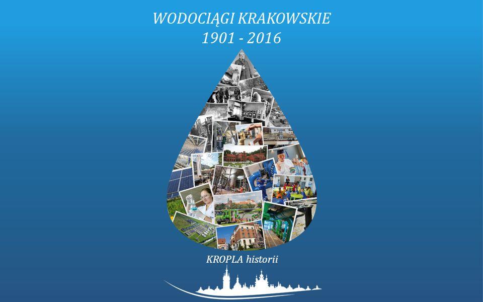 WODOCIĄGI KRAKOWSKIE 1901 - 2016 KROPLA historii