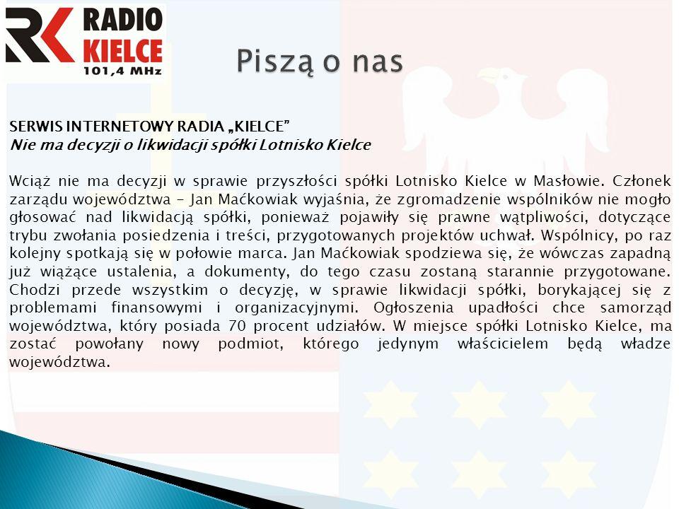 """SERWIS INTERNETOWY RADIA """"KIELCE Nie ma decyzji o likwidacji spółki Lotnisko Kielce Wciąż nie ma decyzji w sprawie przyszłości spółki Lotnisko Kielce w Masłowie."""