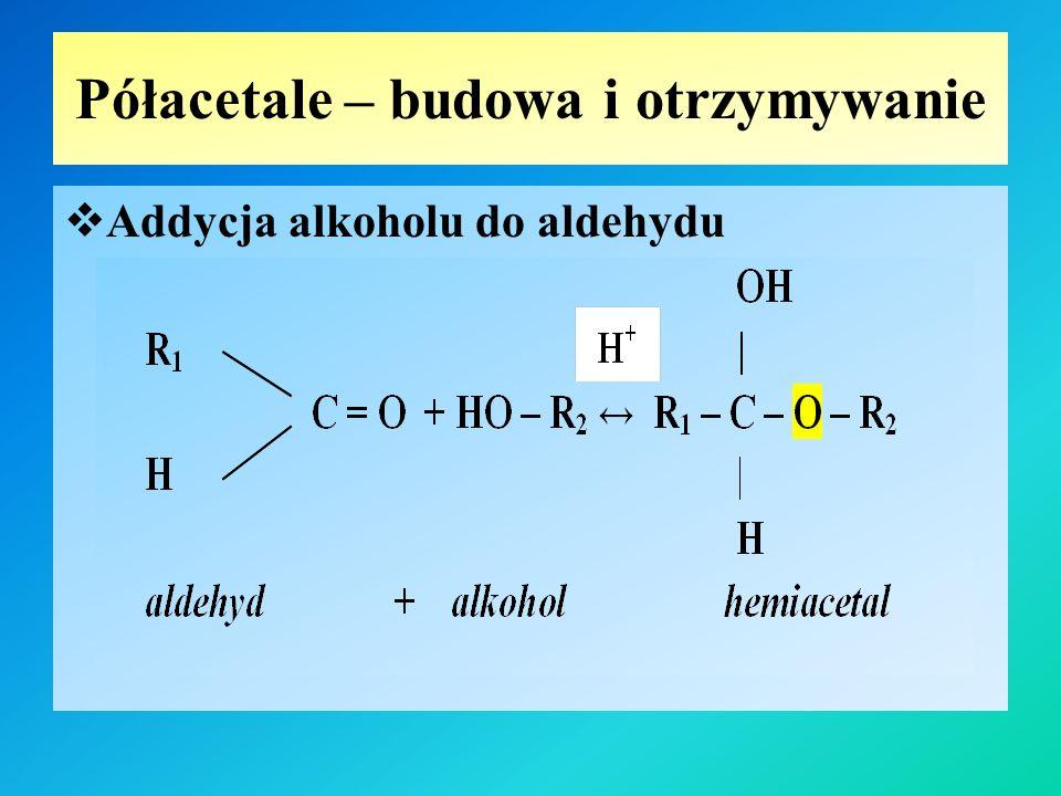 Mechanizm reakcji – I etap  I etap – przyłączenie protonu wodorowego do cząsteczki półacetalu (hemiacetalu) H H 3 C OH H 3 C O C + H + ↔ C H H O – CH 3 H O – CH 3 półacetal
