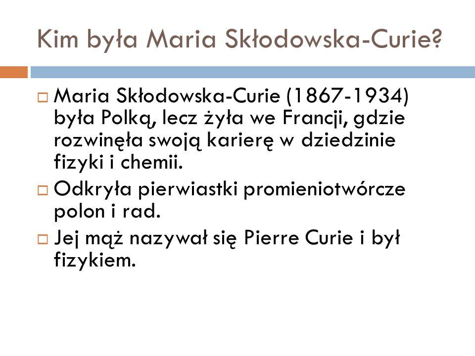  Miała ona dwie córki: Irène Joliot-Curie (fizykochemiczka, laureatka Nagrody Nobla), Ève Curie (pisarka, polityk, dziennikarka i pianistka).