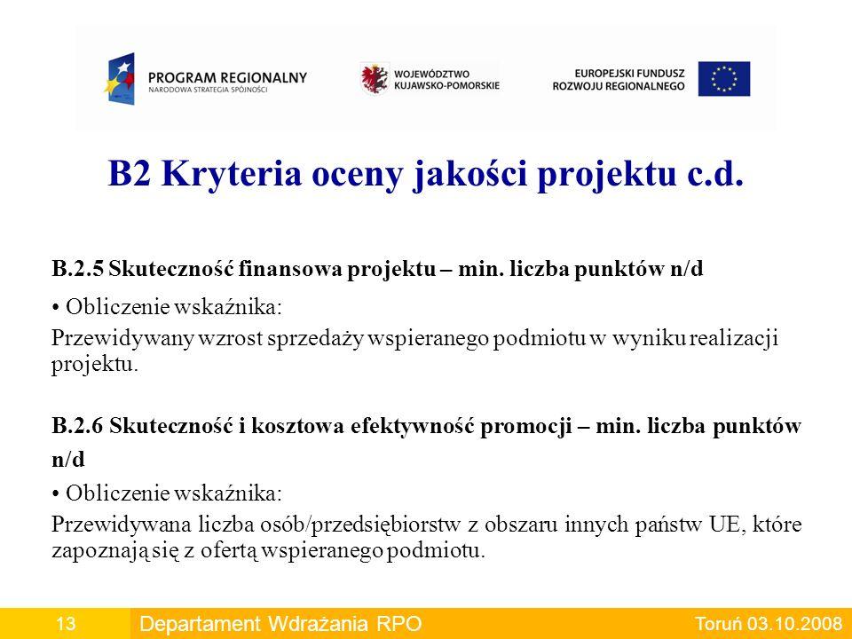 B2 Kryteria oceny jakości projektu c.d. B.2.5 Skuteczność finansowa projektu – min. liczba punktów n/d Obliczenie wskaźnika: Przewidywany wzrost sprze