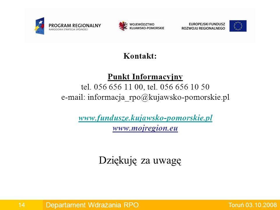 Kontakt: Punkt Informacyjny tel. 056 656 11 00, tel. 056 656 10 50 e-mail: informacja_rpo@kujawsko-pomorskie.pl www.fundusze.kujawsko-pomorskie.pl www