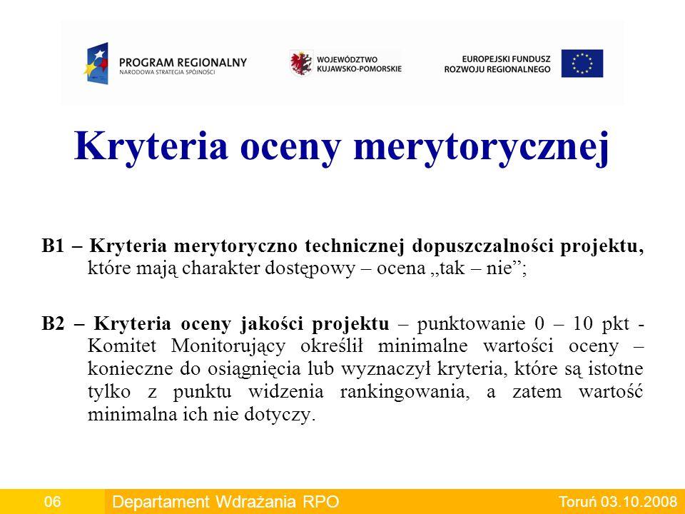 """Kryteria oceny merytorycznej B1 – Kryteria merytoryczno technicznej dopuszczalności projektu, które mają charakter dostępowy – ocena """"tak – nie""""; B2 –"""