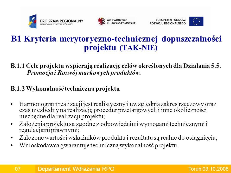 B1 Kryteria merytoryczno-technicznej dopuszczalności projektu (TAK-NIE) B.1.1 Cele projektu wspierają realizację celów określonych dla Działania 5.5.