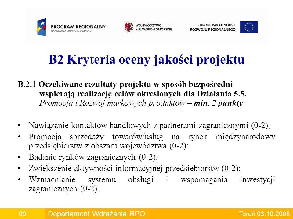 B2 Kryteria oceny jakości projektu B.2.1 Oczekiwane rezultaty projektu w sposób bezpośredni wspierają realizację celów określonych dla Działania 5.5.