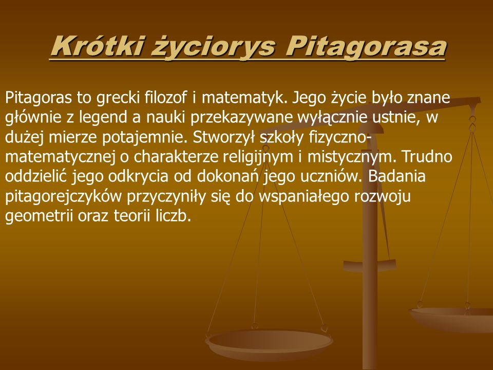 Krótki życiorys Pitagorasa Pitagoras to grecki filozof i matematyk.