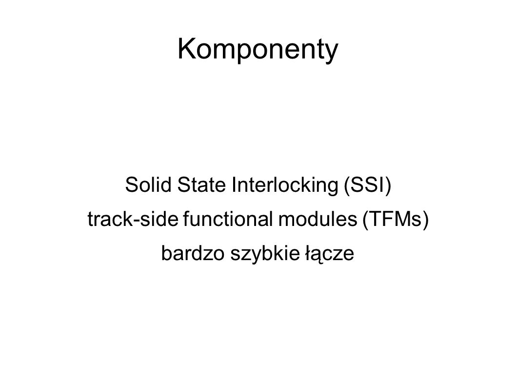 Komponenty Solid State Interlocking (SSI) track-side functional modules (TFMs) bardzo szybkie łącze