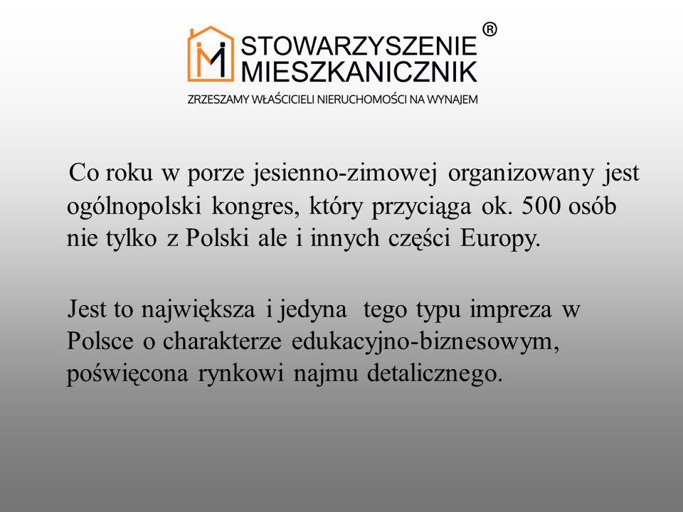 Co roku w porze jesienno-zimowej organizowany jest ogólnopolski kongres, który przyciąga ok.