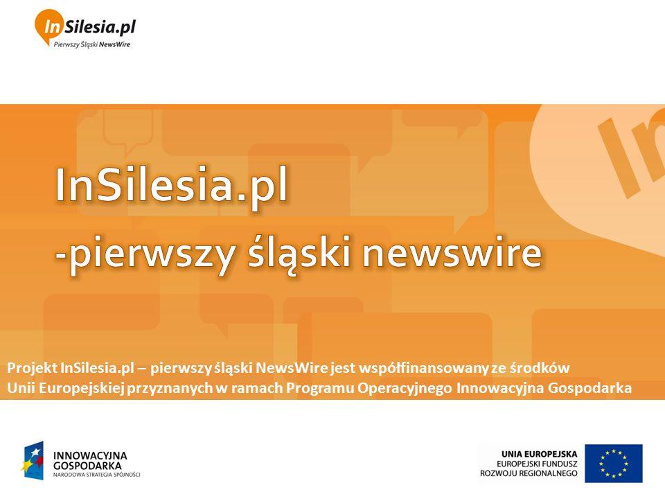 Projekt InSilesia.pl – pierwszy śląski NewsWire jest współfinansowany ze środków Unii Europejskiej przyznanych w ramach Programu Operacyjnego Innowacy