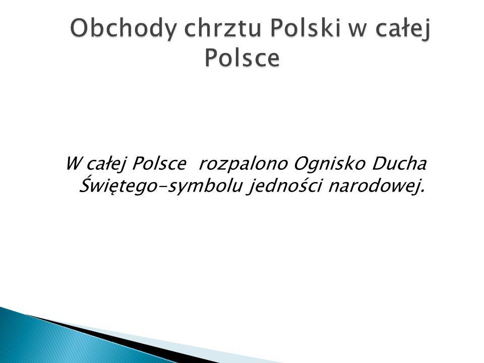 W całej Polsce rozpalono Ognisko Ducha Świętego-symbolu jedności narodowej.