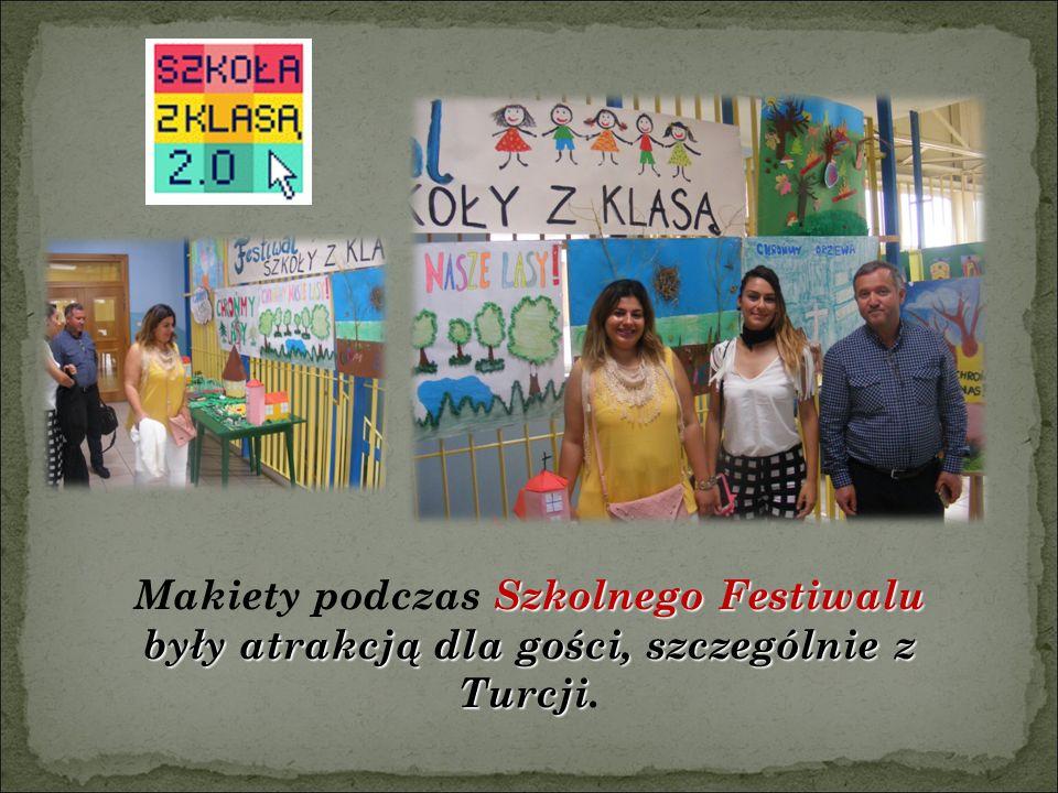 Szkolnego Festiwalu były atrakcją dla gości, szczególnie z Turcji Makiety podczas Szkolnego Festiwalu były atrakcją dla gości, szczególnie z Turcji.