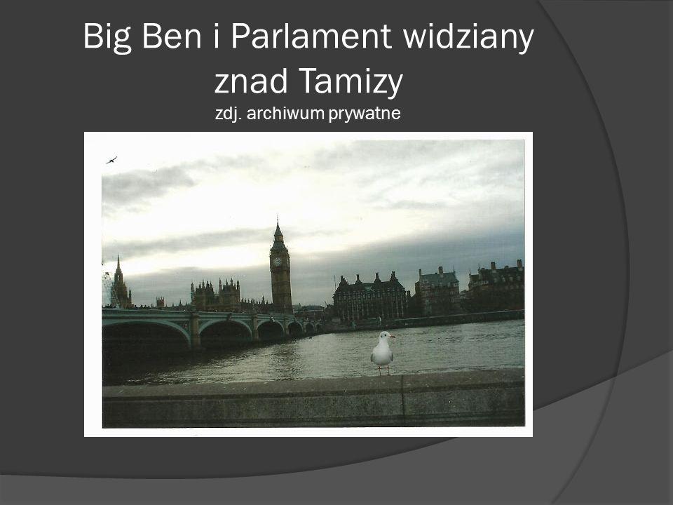 Big Ben i Parlament widziany znad Tamizy zdj. archiwum prywatne